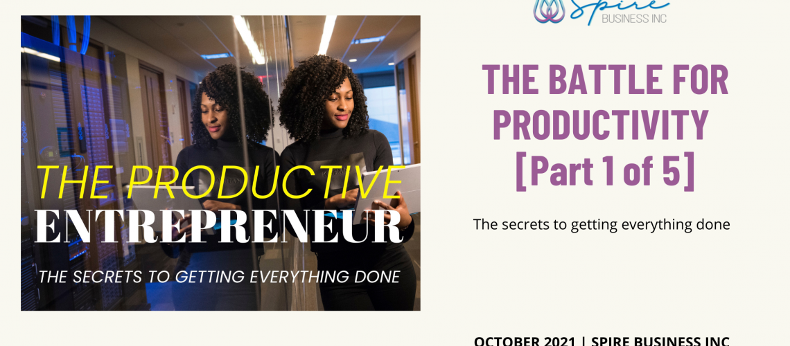 10-11-21 The Battle for Productivity Pt 1 of 5